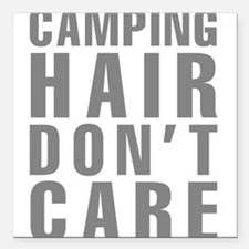 "Camping Hair Don't Care Square Car Magnet 3"" x 3"""