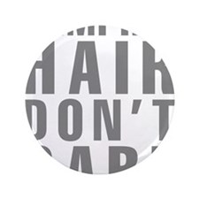 """Camping Hair Don't Care 3.5"""" Button (100 pack)"""