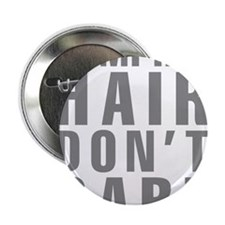 """Camping Hair Don't Care 2.25"""" Button (10 pack)"""