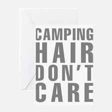 Camping Hair Don't Care Greeting Card