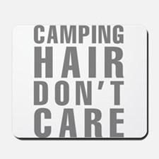 Camping Hair Don't Care Mousepad