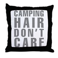 Camping Hair Don't Care Throw Pillow