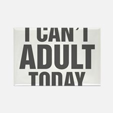 I Can't Adult Today Rectangle Magnet