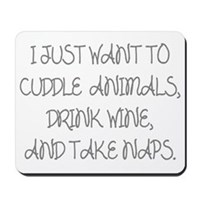 I Just Want To Cuddle Animals Mousepad