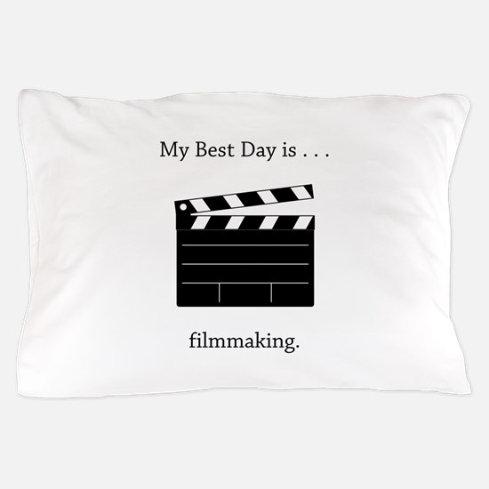 Best Day Filmmaking Gifts Pillow Case