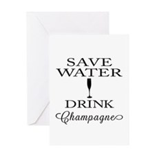 Save Water Drink Champagne Greeting Cards
