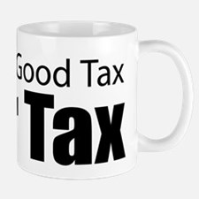 Only Good Tax Mug