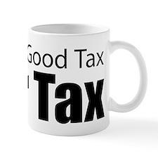 Only Good Tax Small Mug