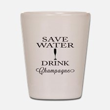 Save Water Drink Champagne Shot Glass