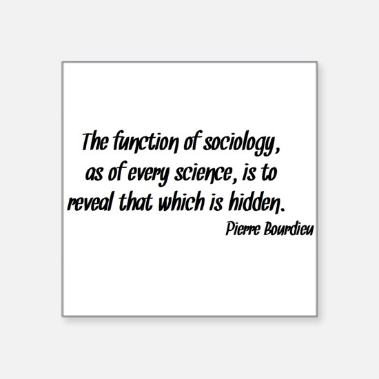 Pierre Bourdieu Quote Sociology Sticker
