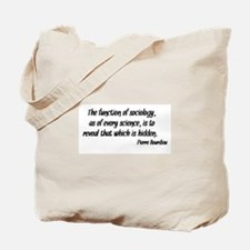 Pierre Bourdieu Quote Sociology Tote Bag
