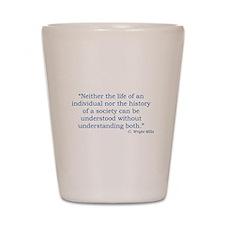 C. Wright Mills Quote Shot Glass