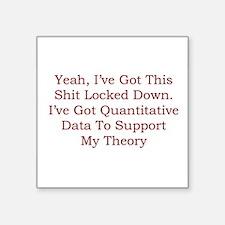 Sociology: I've Got Quantitative Data Sticker