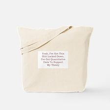 Sociology: I've Got Quantitative Data Tote Bag