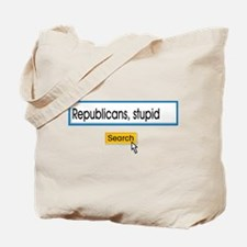 Republicans Are Stupid Tote Bag