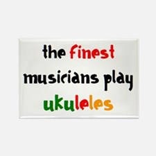finest musician ukulele Rectangle Magnet