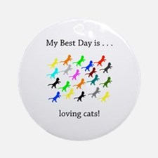 Best Day Loving Cats Gifts Round Ornament