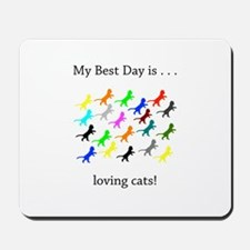 Best Day Loving Cats Gifts Mousepad
