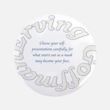 Sociology: Erving Goffman Quote Button