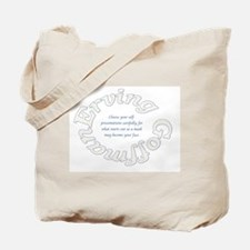 Sociology: Erving Goffman Quote Tote Bag