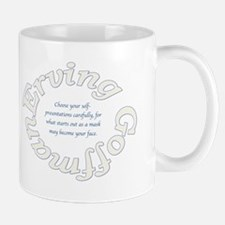 Sociology: Erving Goffman Quote Mugs