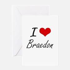 I Love Braedon Greeting Cards