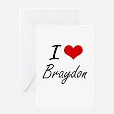 I Love Braydon Greeting Cards