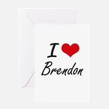 I Love Brendon Greeting Cards