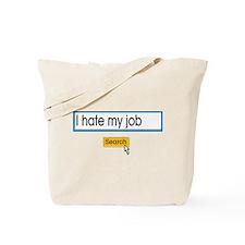 I hate my job Tote Bag
