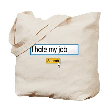 I hate my job Tote Bag