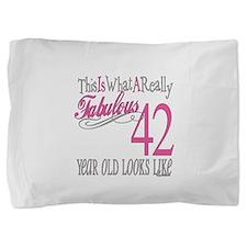 Fabulous 42yearold.png Pillow Sham