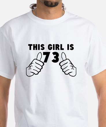 This Girl Is 73 T-Shirt