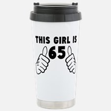 This Girl Is 65 Travel Mug