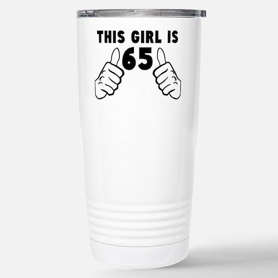 This Girl Is 65 Travel Mug