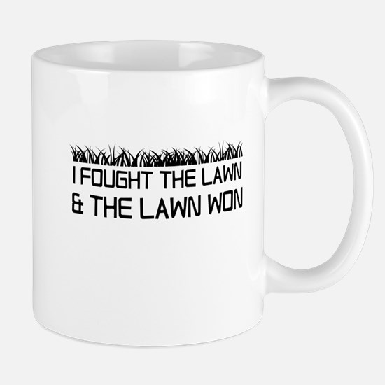 I Fought The Lawn And The Lawn Won Mugs