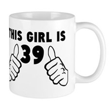 This Girl Is 39 Mugs