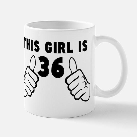This Girl Is 36 Mugs
