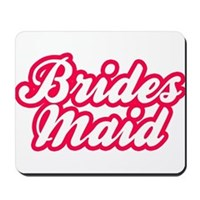 Brides Maid Mousepad