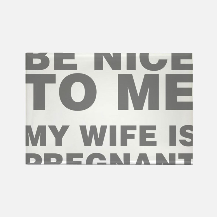 Be Nice To Me My Wife Rectangle Magnet (100 pack)