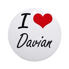 I Love Davian Round Ornament
