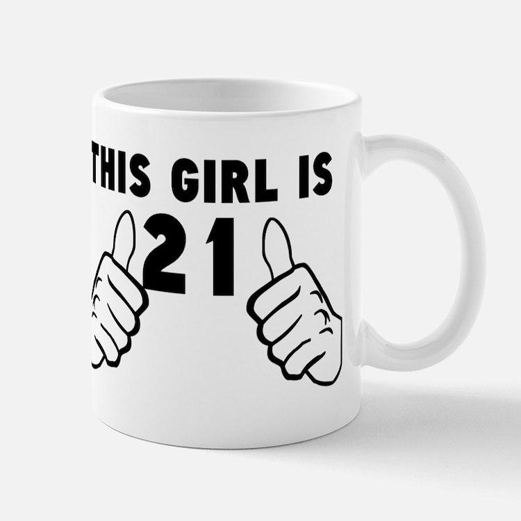 This Girl Is 21 Mugs
