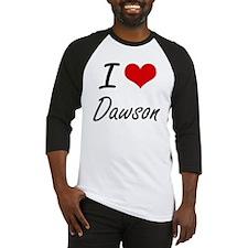 I Love Dawson Baseball Jersey