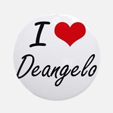 I Love Deangelo Round Ornament