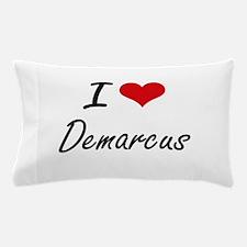 I Love Demarcus Pillow Case