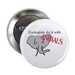Zoologists Do It With Animals Button