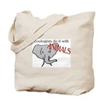 Zoologists Do It With Animals Tote Bag