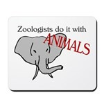 Zoologists Do It With Animals Mousepad
