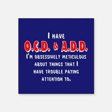 "Funny Attention deficit disorder Square Sticker 3"" x 3"""