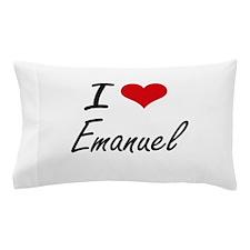 I Love Emanuel Pillow Case