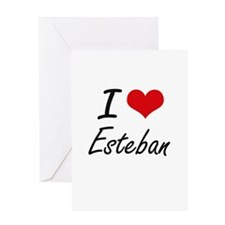 I Love Esteban Greeting Cards